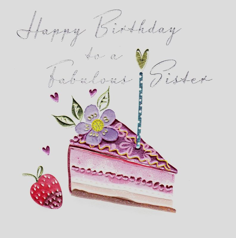 Fabulous Sister Slice Of Birthday Cake Birthday Card Karenza Paperie
