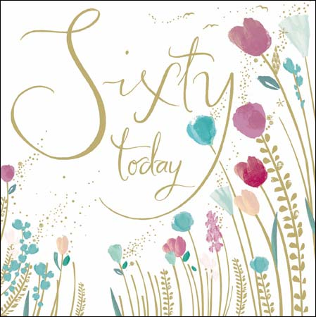 buy 60th birthday cards online from karenza paperie flowers flora l60th sixty sixtieth birthday cards for her