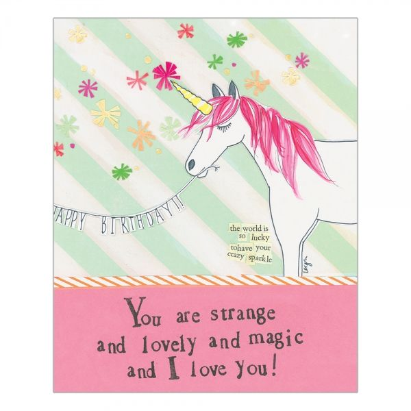 You Are Strange And Lovely Unicorn Birthday Card
