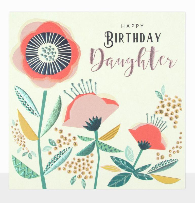 Daughter ~ Happy Birthday Daughter ~ Birthday Card