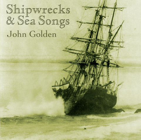 Shipwrecks,&,Sea,Songs,CD,John Golden Shipwrecks & Sea Songs CD Music Golden Gallery Mary Ellen Golden