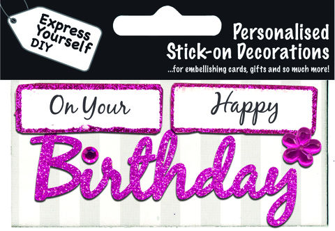 Make,It,Personal,(Caption,Topper),-,Birthday,(On,Your,Happy),Pink,Craft, DIY, MIP, Make It Personal, Card Making, Personalised, Caption Toppers, Birthday, Pink, Words, Stick On Decoration