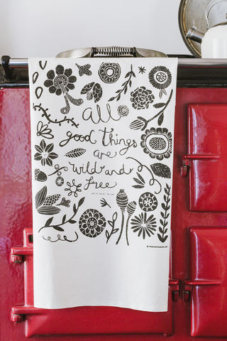 All,Good,Things,are,Wild,and,Free,Tea,Towel,Good and wild tea towel, screen printed, tea towel, hand printed, thoreau, kitchen, textiles, homeware,