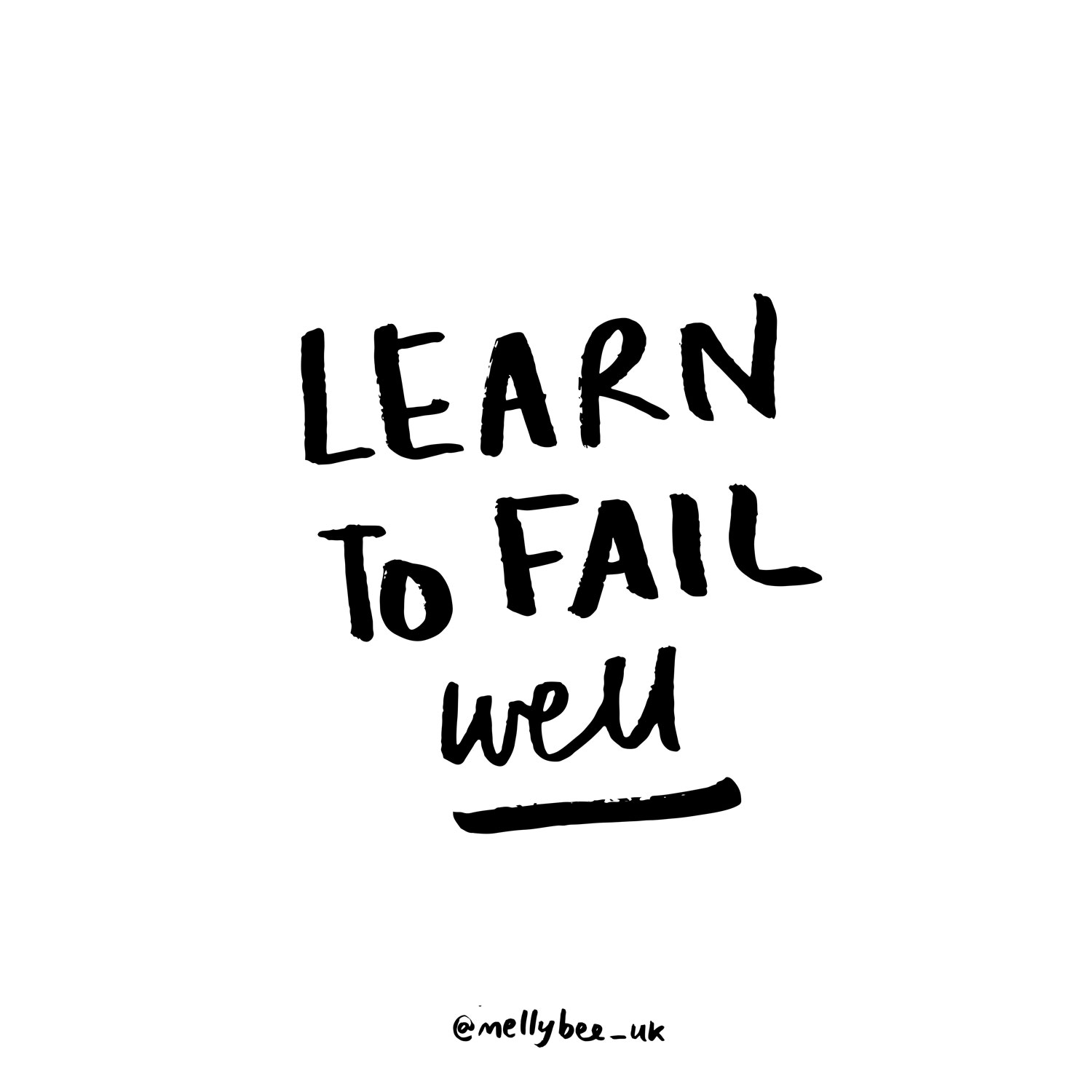 Learn to fail well