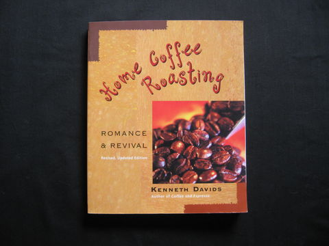 Home,Coffee,Roasting,,Romance,and,Revival,,by,Kenneth,Davis,how to roast coffee, home roasting coffee, Kenneth Davis, coffee, coffee roasting, coffee beans, coffee roasting book, coffee roasts, coffee drinking, green coffee beans, roasting coffee, Coffea arabica ,BrushCreekWoolWorks,  Brush Creek Wool Works