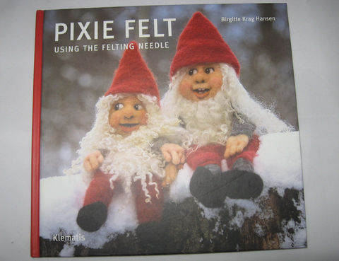 Pixie,Felt,written,by,Birgitte,Krag,Hansen,needle felting, needle felting book, felting, dry felting, soft sculpture, wool felting, Pixie Felt ,Birgitte Krag Hansen, felting figures, felting pixies, felting techniques, felting instructions , BrushCreekWoolWorks, Brush Creek Wool Works