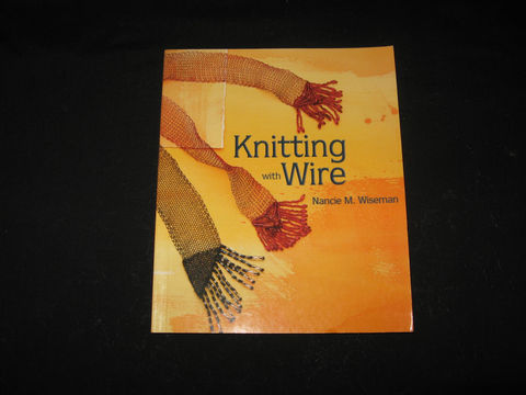 Knitting,With,Wire,written,by,Nancie,M,.Wiseman,knitting, wire knitting, Viking wire knitting, wire knitting book, knitting with wire, Viking knitting, Viking knitting book, wire work, wire jewelry, Nancie Wiseman, wire wrap, wire knit, BrushCreekWoolWorks, Brush Creek Wool Works