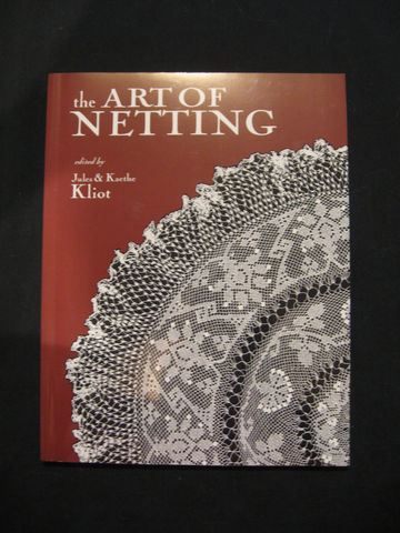 The,Art,of,Netting,,edited,by,Jules,and,Kaethe,Kliot,book , Art of Netting , Jules Kliot, netting patterns ,netting instrucions , how to make netting , Kaethe Kliot , netting techniques, netting book ,netting, lace netting, netting lace ,Brush Creek WoolWorks, Brush Creek Wool Works