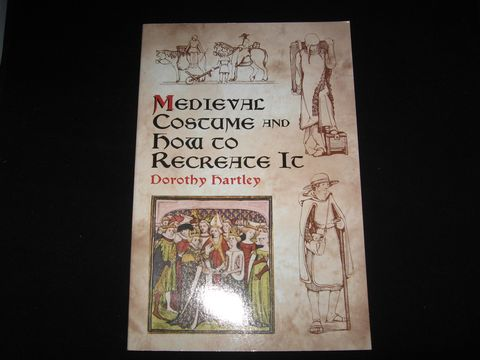 Medieval,Costume,and,How,to,Recreate,It,written,by,Dorothy,Hartley,book,costume book, Medieval Costume, Medieval clothing, Medieval garb, Dorothy Hartley, make Medieval garb, sewing costumes, making costumes, sewing garb,making garb , recreating costumes,BrushCreekWoolWorks, Brush Creek Wool Works