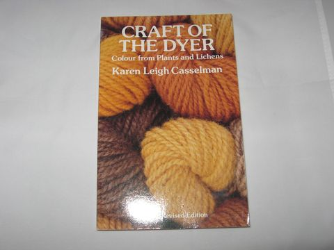 Craft,of,the,Dyer,by,Karen,Leigh,Casselman,natural dyeing, Craft of the Dyer, Karen Casselman, natural dye book, dye instrucions, natural dye plants, dyeing ,dye procedures, dye stuffs, natural dye recipes, dye recipes, natural wool dyeing , BrushCeekWoolWorks, Brush Creek Wool Works