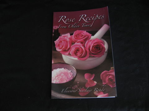 Rose,Recipes,from,Olden,Times,written,by,Eleanour,Sinclair,Rohde,book, recipe book, rose recipe book, things made from roses, roses, sweet bags, perfume,sweet water, rose water, rosary beads,Eleanour Sinclair Rohde, BrushCreekWoolWorks, Brush Creek Wool Works