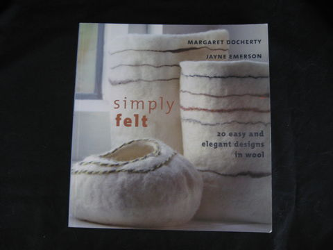 Simply,Felt,by,Margaret,Docherty,and,Jayne,Emerson,felting, felting book, wet felting, felting patterns, Margaret Docherty, Jayne Emerson, simply felt, BrushCreekWoolWorks, Brush Creek Wool Works