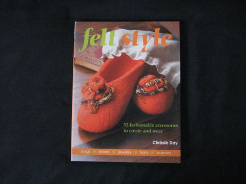 Felt,Style,,35,Fashionable,Accessories,to,Make,and,Wear,written,by,Chrissie,Day,felting , wool felting, Felt Style, Chrissie Day, felting techniques, felting instruction, wearable felt,felting patterns, felting hats, felting jewelry ,felting scarves, felting book , BrushCreekWoolWorks, Brush Creek Wool Works
