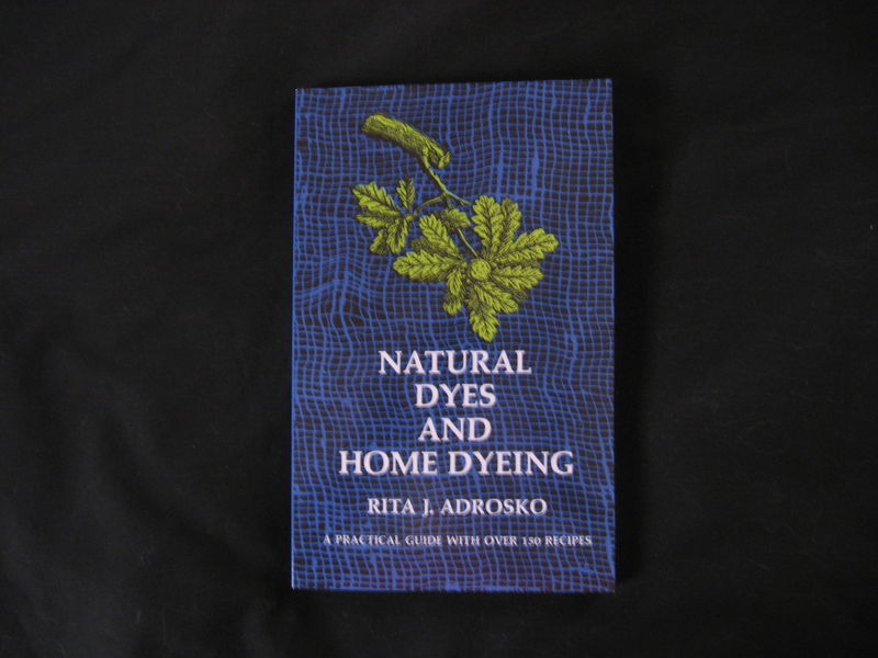 Natural Dyes and Home Dyeing  written by Rita Adrosko - product images  of