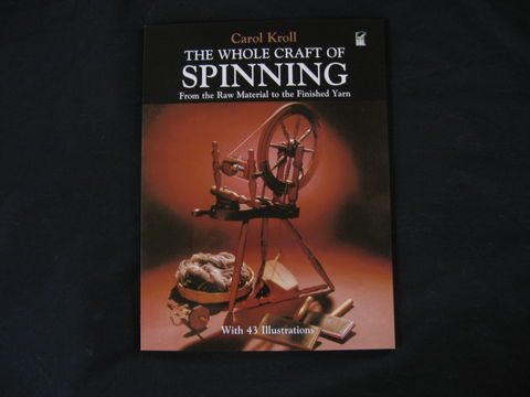 The,Whole,Craft,of,Spinning,,From,Raw,Material,to,the,Finished,Yarn,by,Carol,Kroll,spinning, yarn, drop spindle, wheel, wool, carding, fibers , Carol Kroll , spinning book ,beginning spinning , yarn spinning , fiber spinning,BrushCreekWoolWorks,Brush Creek Wool Works
