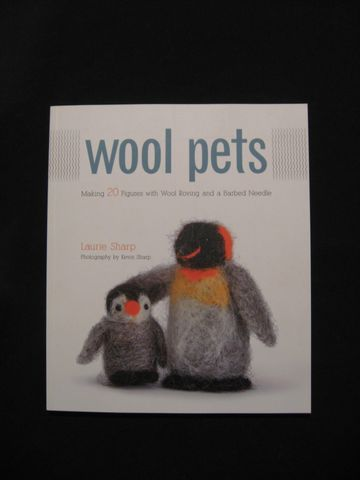 Wool,Pets,by,Laurie,Sharp,book, needle felting book, Wool Pets, Laurie Sharp, needle felting, felting animals, felting, needle felt animals, needle felting patterns, BrushCreekWoolWorks, Brush Creek Wool Works