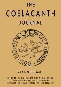 The,Coelacanth,Journal:,No.,8:,Lazarus,Taxon,The Coelacanth Journal No 8 Lazarus Taxon, Oct 2012 Alice Butler, C.B. Din, Charlotte Procter, Clare Gasson, Cynthia Maughan, Ed Webb-Ingall, Joe Brainard, Les Coleman,  Patrick Staff, Phoebe Blatton
