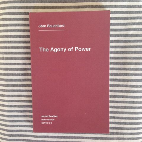 The,Agony,of,Power,Semiotext(e), jean baudrillard, agony of power