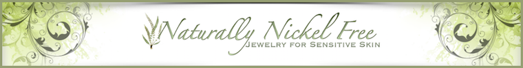 Naturally Nickel Free jewelry for sensitive skin