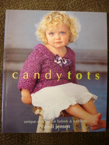 CandyTots,by,Candi,Jensen,Unique,Crochet,for,Babies,and,Toddlers,candy tots, candi jensen,crochet,knit,baby,sweaters,hats,blankets,kg krafts