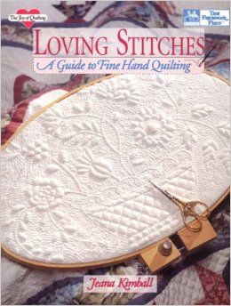 Loving Stitches A Guide to FIne Hand Quilting by Jeana Kimball - product images