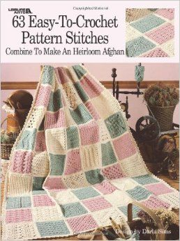63,Easy,to,Crochet,Pattern,Stitches,Combine,Make,an,Heirloom,Afghan,63 Easy to Crochet Pattern Stitches Combine to Make an Heirloom Afghan