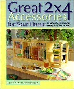 Great 2 x 4 Accessories for Your Home by Stevie Henderson and Mark Baldwin - product images