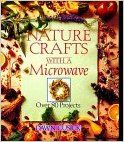 Nature,Crafts,with,a,Microwave,by,Dawn,Cusick,Nature Crafts with a Microwave,Dawn Cusick,kg krafts,home decor,home decorating,patterns,plants