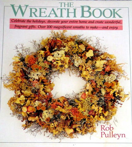 The,Wreath,Book,by,Rob,Pulleyn,The Wreath Book, Rob Pulleyn,kg krafts,home decor,home decorating,patterns,plants