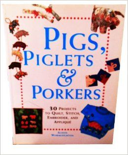 Pigs,,Piglets,and,Porkers,by,Alison,Wormleighton,Pigs, Piglets and Porkers by Alison Wormleighton,kg krafts, home decor,sewing, crafting,supplies