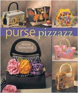 Purse,Pizzazz,by,Marie,Browning,Purse Pizzazz by Marie Browning,kg krafts, home decor,sewing, crafting,supplies