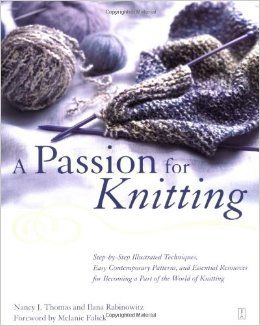 A,Passion,for,Knitting,by,Nancy,J,Thomas,and,Ilana,Rabinowitz,A Passion for Knitting,Nancy J Thomas ,Ilana Rabinowitz,kg krafts,knitting,crochet,patterns