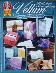 Vellum,Rubber,Stamping,volume,3,by,Design,Originals,and,PJ,Dutton,Vellum Rubber Stamping volume 3 ,Design Originals,PJ Dutton ,kg krafts,cards,card supplies,scrapbook supplies,craft supplies