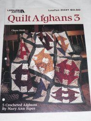 Leisure,Arts,Quilt,Afghans,3,by,Mary,Ann,Sipes,no.,2431,Leisure Arts Quilt Afghans 3, Mary Ann Sipes, no. 2431,knit,crochet,kg krafts