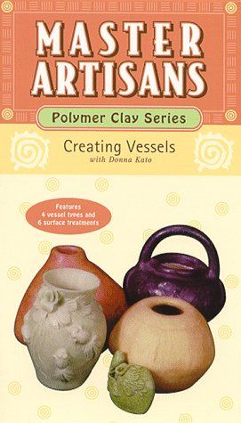 Master,Artisans,Polymer,Clay,Series,Creating,Vessels,by,Donna,Kato,(VHS), Master Artisans Polymer Clay Series,Creating Vessels by Donna Kato ,VHS tape,kg krafts,millefiori,donna Kato,marie segal