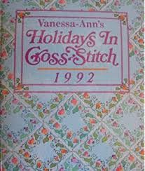 Vanessa-Ann's,Holidays,in,Cross,-Stitch,1992,Oxmoor,House,Vanessa-Ann's Holidays in Cross -Stitch 1992 ,Oxmoor House,Leisure Arts, Counted Cross Stitch,kg krafts,dmc,Christmas,needlework,needle arts