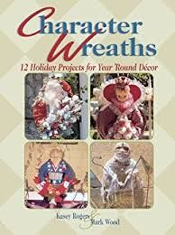 Character,Wreaths,by,Kasey,Rogers,and,Mark,Wood,Kruse,Publications,Character Wreaths by Kasey Rogers and Mark Wood Kruse Publications,kg krafts,dmc,Christmas,needlework,needle arts