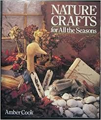 Nature Crafts for All the Seasons by Amber Cook - product images