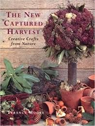 The,New,Captured,Harvest,Creative,Crafts,from,Nature,by,Terence,Moore,Better Homes and Gardens, Traditional American Crafts,kg krafts,dmc,Christmas,needlework,needle arts