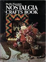 Phyllis,Fiarotta's,Nostalgia,Crafts,Book,Phyllis Fiarotta's Nostalgia Crafts Book,needlepoint,kg krafts,quilting, home decor,sewing, crafting,supplies