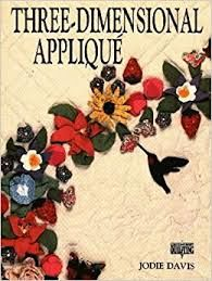 Three,Dimensional,Applique,by,Jodie,Davis,Three Dimensional Applique,Jodie Davis ,kg krafts,quilting,fabric,sewing,patterns