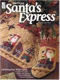 Quilting,Santa's,Express,by,Jodi,G,Warner,Quilting Santa's Express,Jodi G Warner,kg krafts,quilting,fabric,sewing,patterns