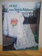 More,Cross,Stitch,Afghans,by,the,American,School,of,Needlework,More Cross Stitch Afghans,counted cross stitche, the American School of Needlework,kg krafts,quilting,fabric,sewing,patterns,knit,crochet