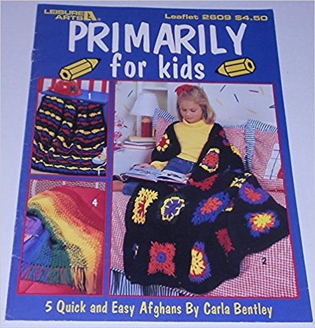Primarily,for,Kids,Leisure,Arts,leaflet,2609,By,Carla,Bently,Primarily for Kids Leisure Arts ,leaflet 2609,Carla Bently ,knit,crochet,kg krafts,quilting,fabric,sewing,patterns
