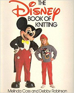 The,Disney,Book,of,Knitting,by,Melinda,Coss,and,Debby,Robinson,The Disney Book of Knitting,Melinda Coss,Debby Robinson,kg krafts,craft supplies,knit,crochet,quilting patterns,paper piecing