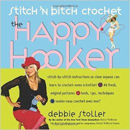 The Happy Hooker Stitch and Bitch crochet by Debbie Stroller - product images