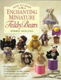 How,to,Make,Enchanting,Miniature,Teddy,Bears,by,Debbie,Kesling,How to Make Enchanting Miniature Teddy Bears by Debbie Kesling,teddy bears,sewing,toys,fabric bears kg krafts