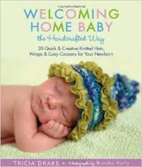 Welcoming,Home,Baby,the,Handcrafted,Way,by,Tricia,Drake,Welcoming Home Baby the Handcrafted Way by Tricia Drake,kg krafts,knit,crochet