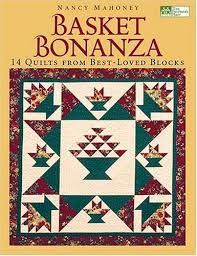 Basket,Bonanza,by,Nancy,Mahoney,Basket Bonanza by Nancy Mahoney,kg krafts,quilting,fabric,sewing,patterns