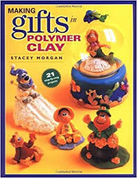Making,Gifts,in,Polymer,Clay,by,Stacy,Morgan,Making Gifts in Polymer Clay by Stacy Morgan,dollhouse,miniatures,kg krafts,polymer clay,crafts,supplies